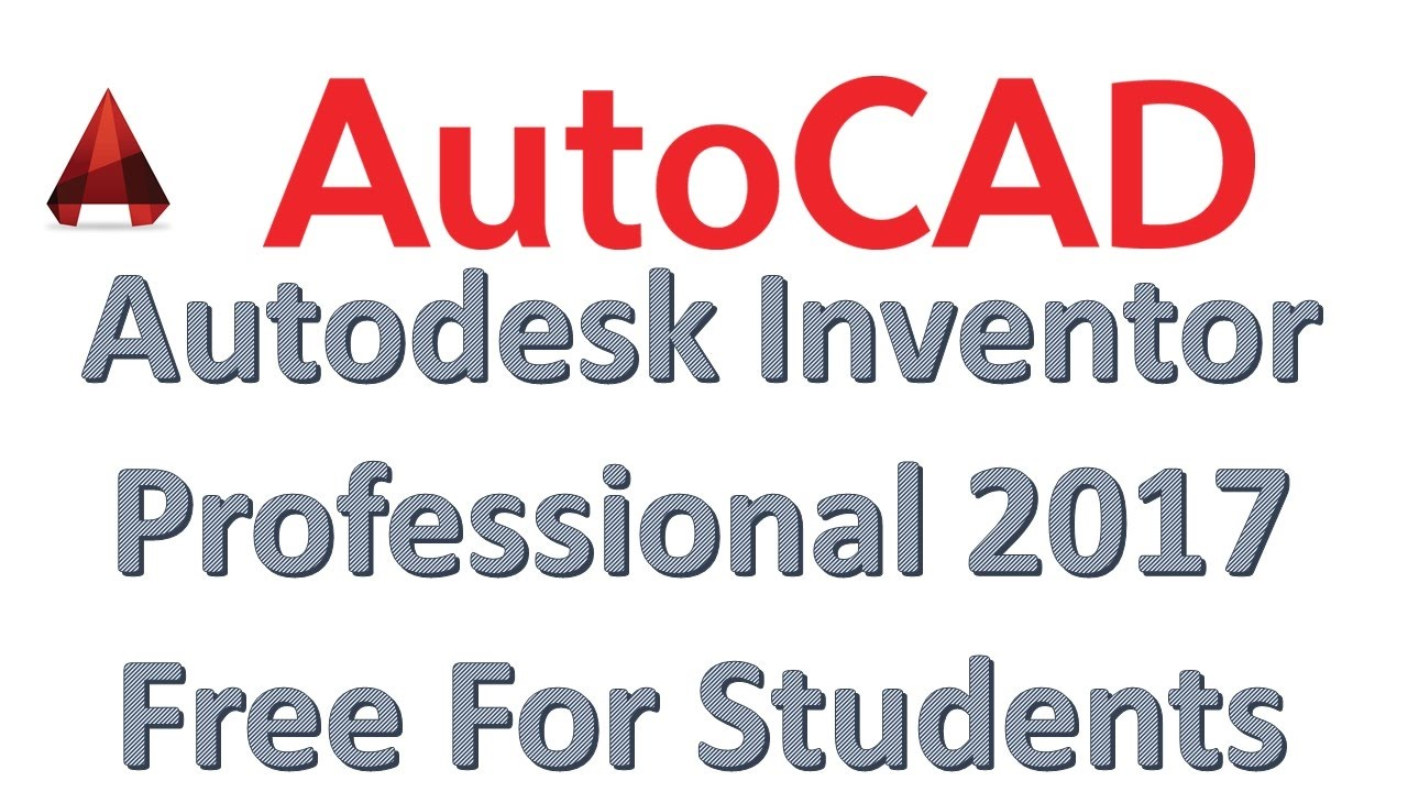 Download free autodesk inventor profesional 2017 for student.