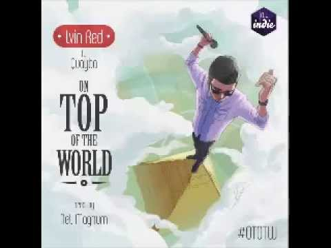 Lvin Red - On Top Of The World (Feat.  Quayba) Prod. By NeL Magnum