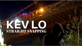 KEV LO - STRAIGHT SNAPPING | Dir. By HaitianPicasso