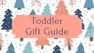 Toddler Christmas Gift Guide | 2 Year Old Presents