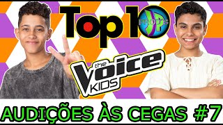 TOP 10 MELHORES - THE VOICE KIDS BRASIL 2020 - AUDIÇÕES ÀS CEGAS #7 [ JP_PROD´S ]