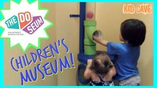 ✺ The DoSeum - Children's Museum!