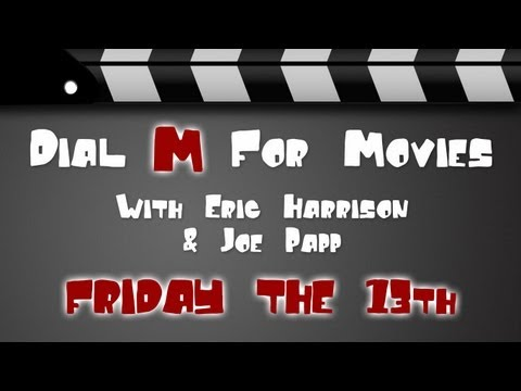 Friday The 13th Franchise - Dial M For Movies