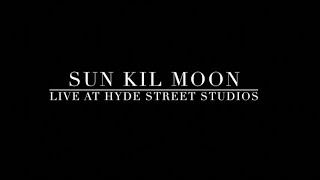 SUN KIL MOON - LIVE AT HYDE STREET STUDIOS - 4/2/2020