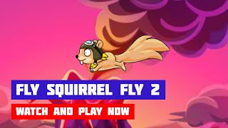 Fly Squirrel Fly 2 · Game · Gameplay
