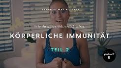 Podcast 14 - Körperliche Immunität - Wie du unerschütterlich wirst - Teil 2