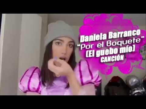 Por el boquete Ft. Daniela Barranco / El guebo mio está prendio