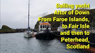 Adventure Now. Episode 15. Sailing yacht Altor of Down. The Faroe Islands, Fair Isle and Peterhead