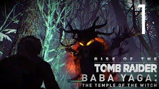 Rise of the Tomb Raider DLC Баба Яга Прохождение на русском Часть 1 Тайна Русских Сказок