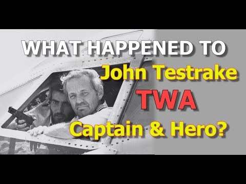 What Happened To John Testrake? TWA Captain Of Flight 847 Taken Over After It Left Athens!