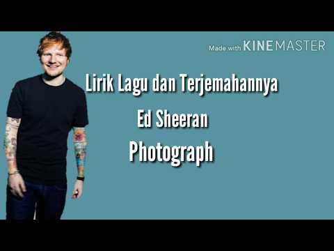 Ed Sheeran - Photograph (Lirik Dan Terjemahan)