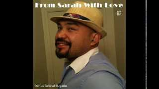 From Sarah With Love (Darius Gabriel Bugarin 3X)