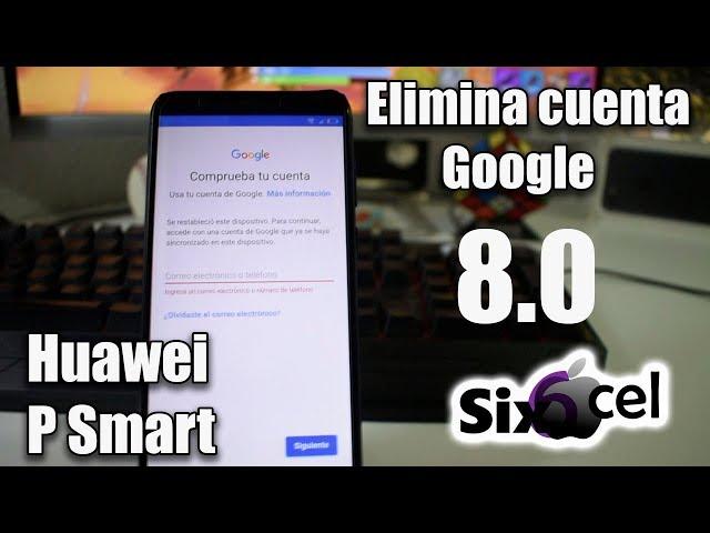 Como eliminar bloqueo Google *Huawei P Smart* 8.0 8.1