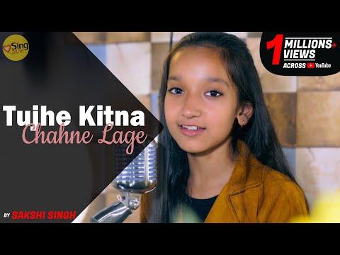 Tujhe Kitna Chahne Lage   cover by Sakshi Singh   Sing Dil Se   Kabir Singh   Arijit Singh   Mithoon