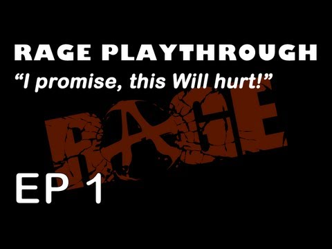 "Rage Ep. 1 - ""I promise, this WILL hurt!"""