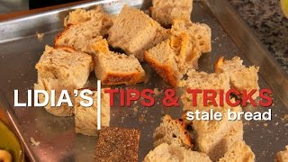Lidia's Video Tips: Uses For Stale Bread