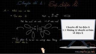 [Hóa học 11 cơ bản và nâng cao] Chuyên đề Sự điện li 1.1 Những Lý thuyết cơ bản về điện li