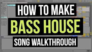 How To Make Bass House [SONG WALKTHROUGH]