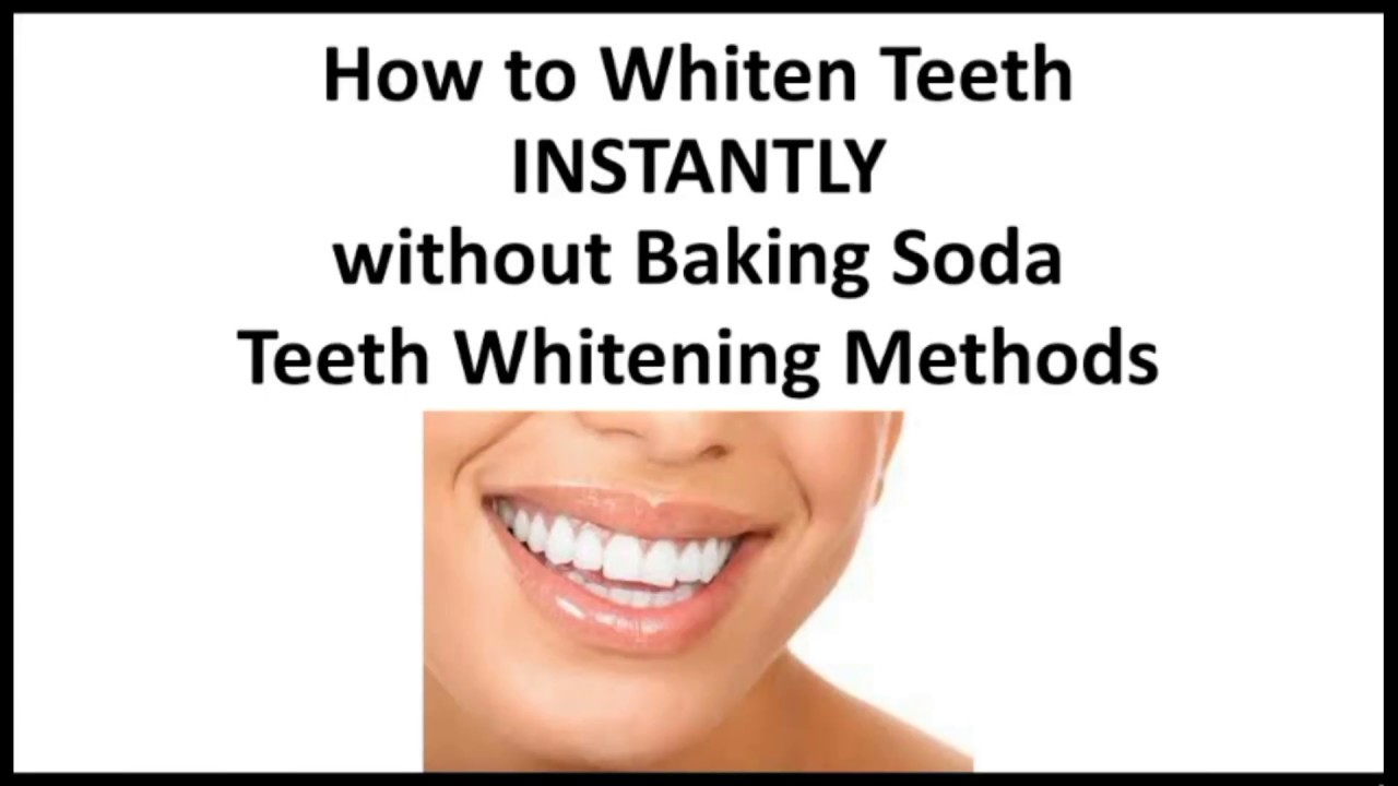 How To Whiten Teeth Instantly Without Baking Soda Real Teeth