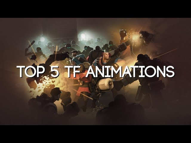 TOP 5 BEST TF2 ANIMATIONS