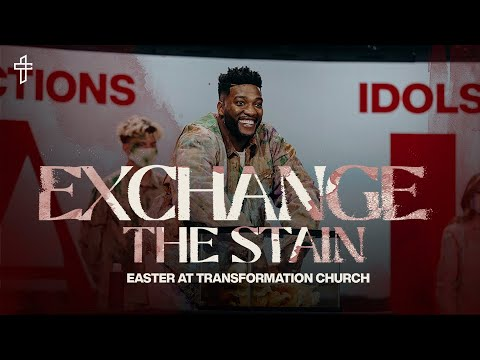Exchange The Stain // What Are You Stained With? // Easter 2021 // Michael Todd
