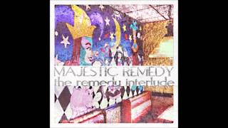 The Remedy Interlude - Majestic Remedy