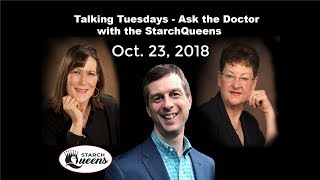 Talking Tuesday -Dr. David Duniaef - Q&A with the Starch Queens Oct 23, 2018