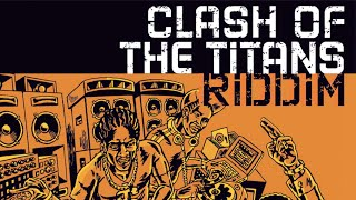 Clash Of The Titans Riddim Megamix (Maximum Sound Bwoy Killers) 2015