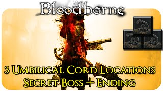 ► Bloodborne - All 3 Umbilical Cord Locations for Secret Boss and Ending