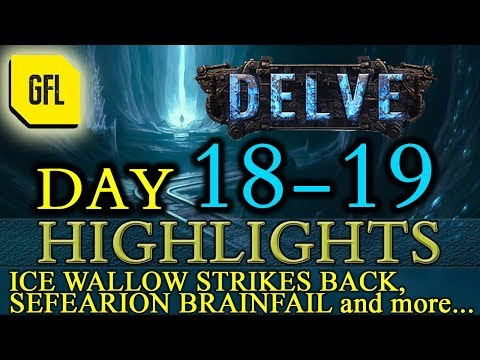 Path of Exile 3.4: Delve DAY #18-19 Highlights Sefearion Brainfail, IceWallow strikes back