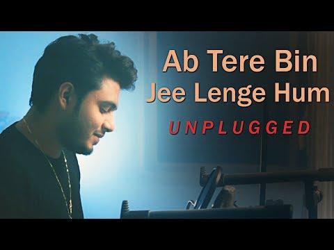 Ab Tere Bin Jee Lenge Hum - Raj Barman | Unplugged Cover | Aashiqui | Kumar Sanu