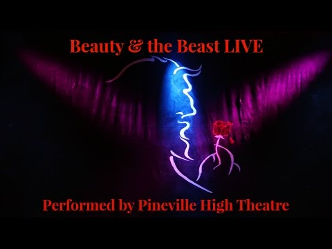 Beauty and the Beast LIVE - Performed by Pineville High Theatre