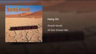 Smash Mouth: Hang On