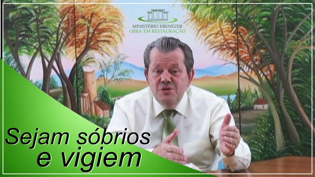 Sede s�brios; vigiai... Pr. Adail Pereira de Lima