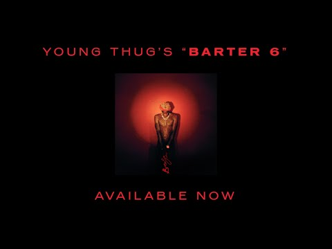 "Young Thug ""Barter 6"" #1 Mixtape In The World"