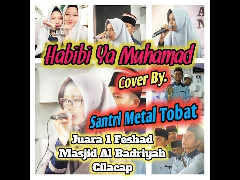 Habibi Ya Muhamad cover by. Cinta Famis Santri Metal Tobat Sunankalijogo