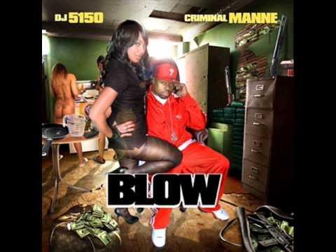 Criminal Manne - Blow - Whole Lotta