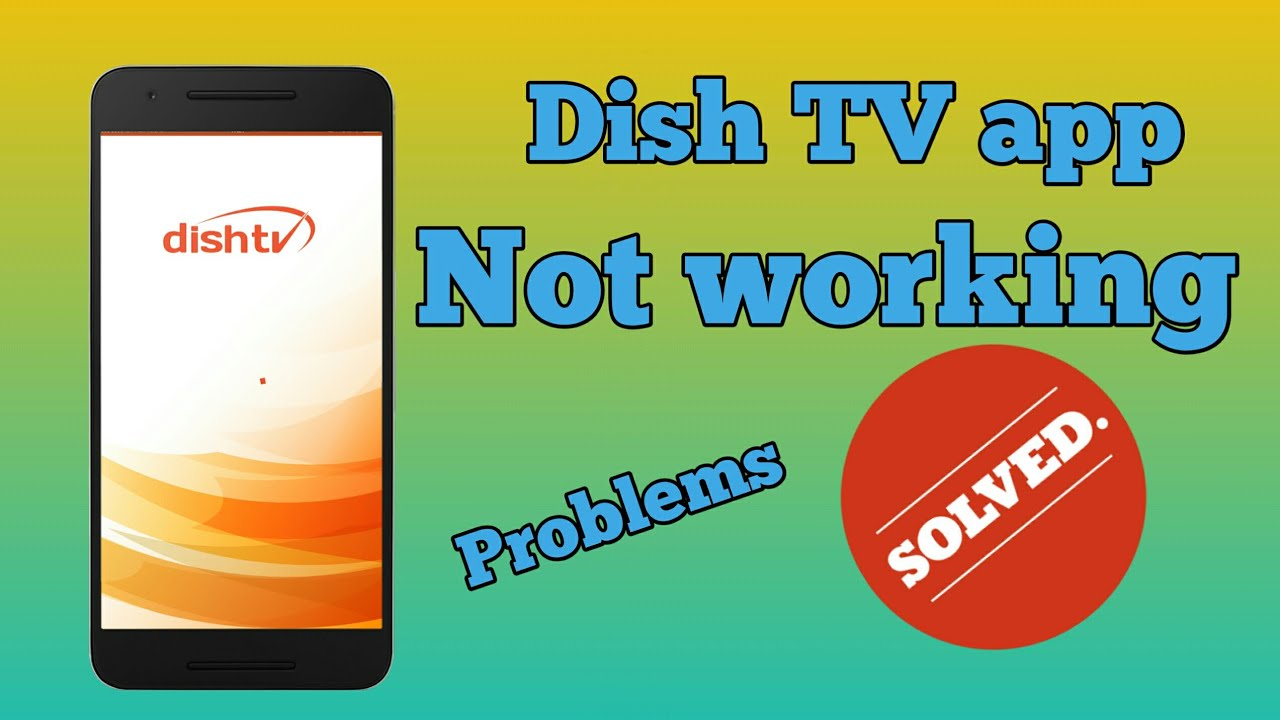 Dish TV app not working what can I do  Solve the problem Dish TV app