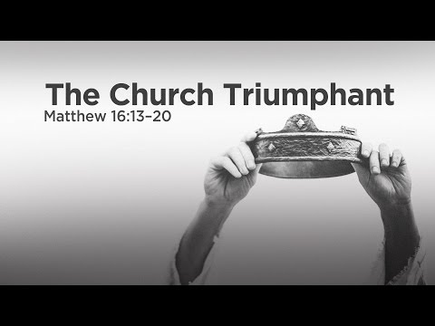 """The Church Triumphant"" 