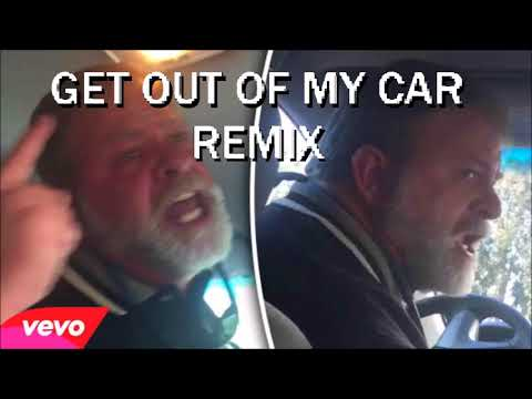 Get Out of my Car (remix - get out of your mind)