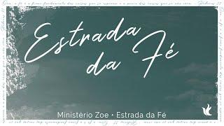 Estrada da Fé - Ministério Zoe - Lyrics