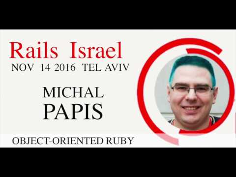 Object Oriented Ruby - Michal Papis at Rails Israel V