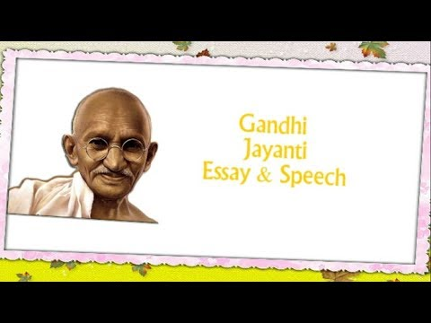 gandhi jayanti essay speech for students  gandhi jayanti essay speech for students