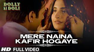 'Mere Naina Kafir Hogaye' FULL VIDEO Song | Dolly Ki Doli | T-series