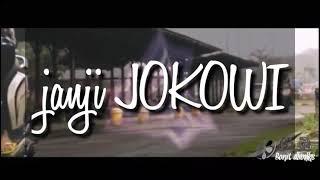 """""""Janji JOKOWI"""" ----- One khaliFA"""