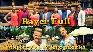 Bayer Full - Majteczki w kropeczki (Official Video 2017) thumbnail
