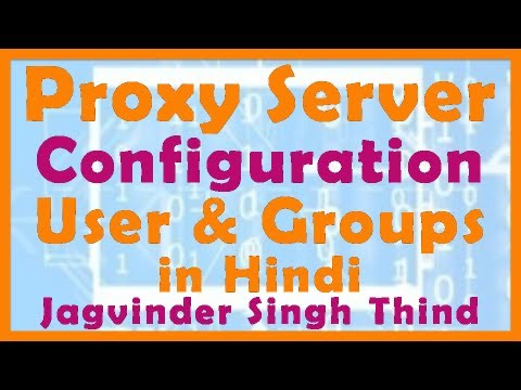 Proxy Server Configuration For User And Groups - Video 8