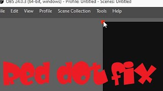 OBS Red Dot Fix - how to expand the red dot from a source