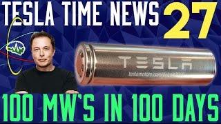 Tesla Time News 27 - 100 MW's in 100 Days