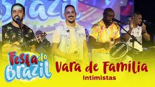 Vara de Família - Galocantô, Intimistas (Ao Vivo na Festa do Brazil) FM O Dia